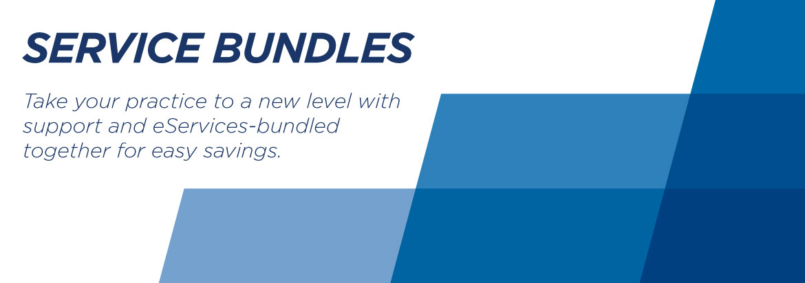 Service Bundles - Take your practice ot a new level with support and eServices - bundled together for easy savings.
